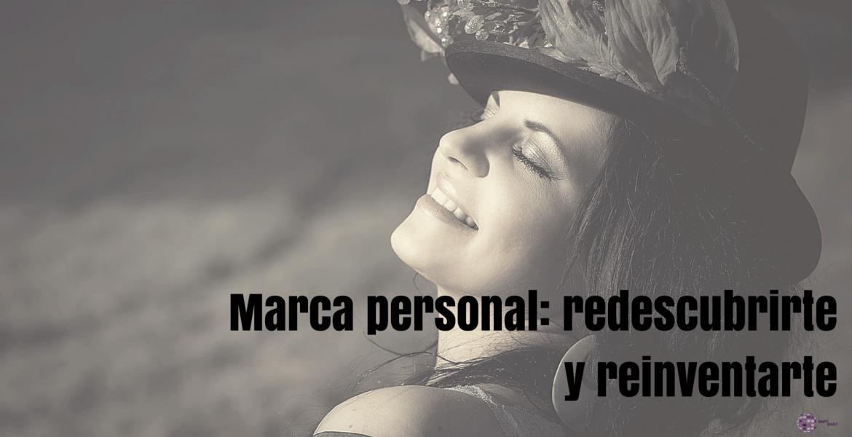 Marca personal: redescubrirte y reinventarte