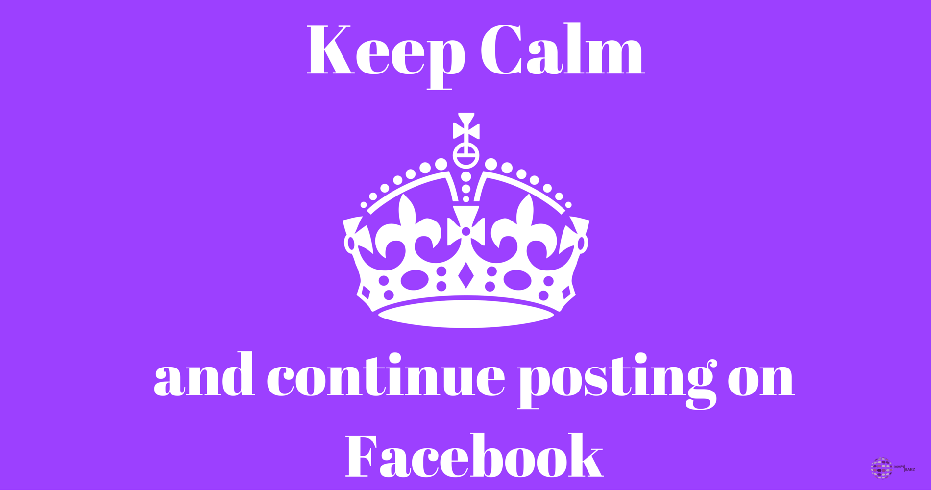 keep calm and continue posting on facebook