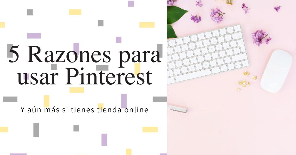 5 razones para usar Pinterest blog